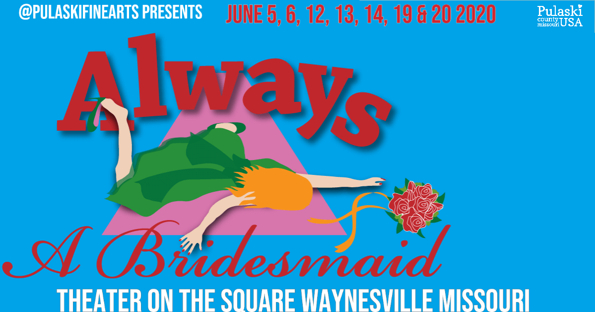 Always A Bridesmaid Theater on the Square