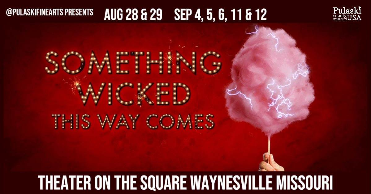 Something Wicked This Way Comes Theater on the Square Waynesville Missouri